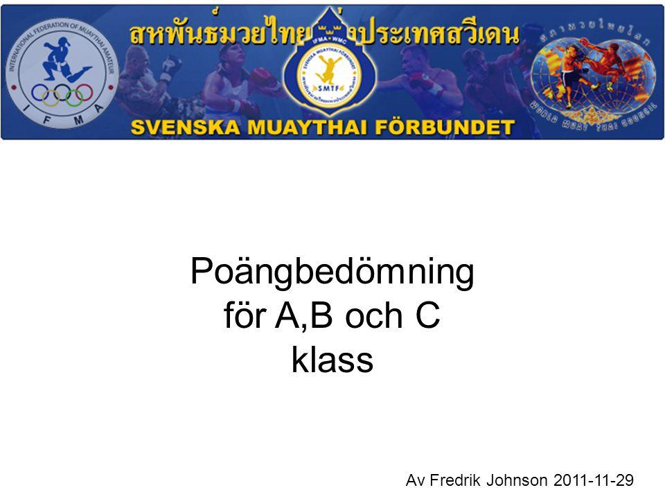 Poängbedömning för A,B och C klass Av Fredrik Johnson 2011-11-29