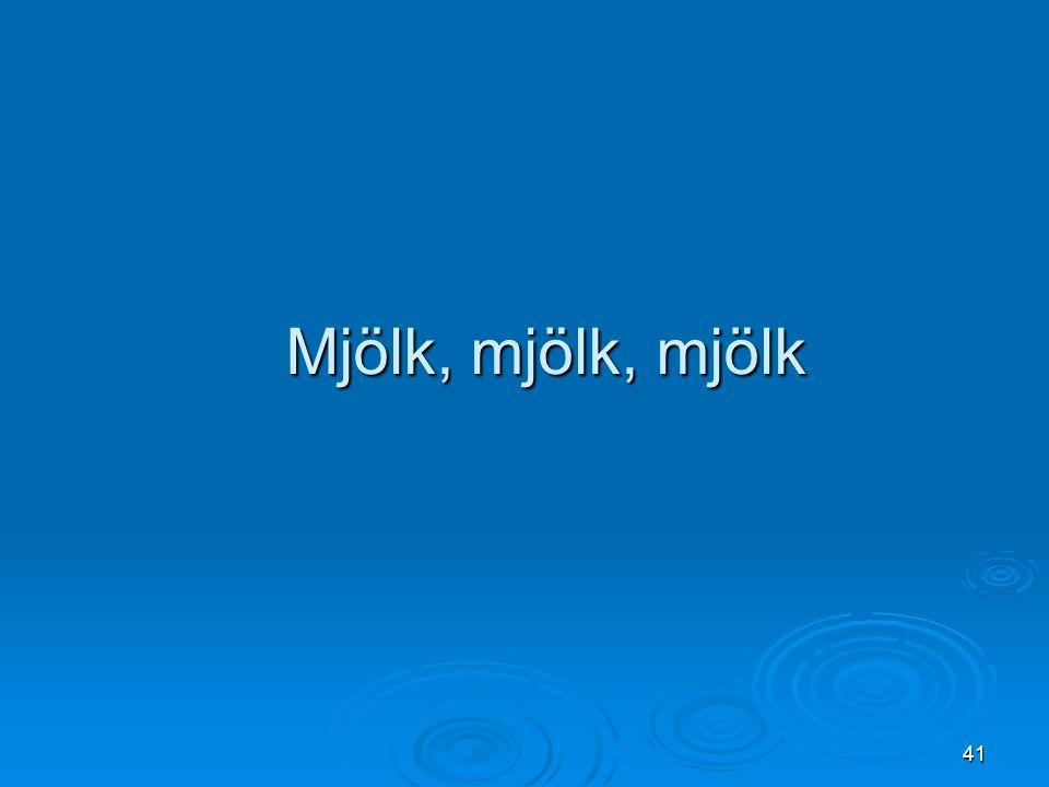41 Mjölk, mjölk, mjölk