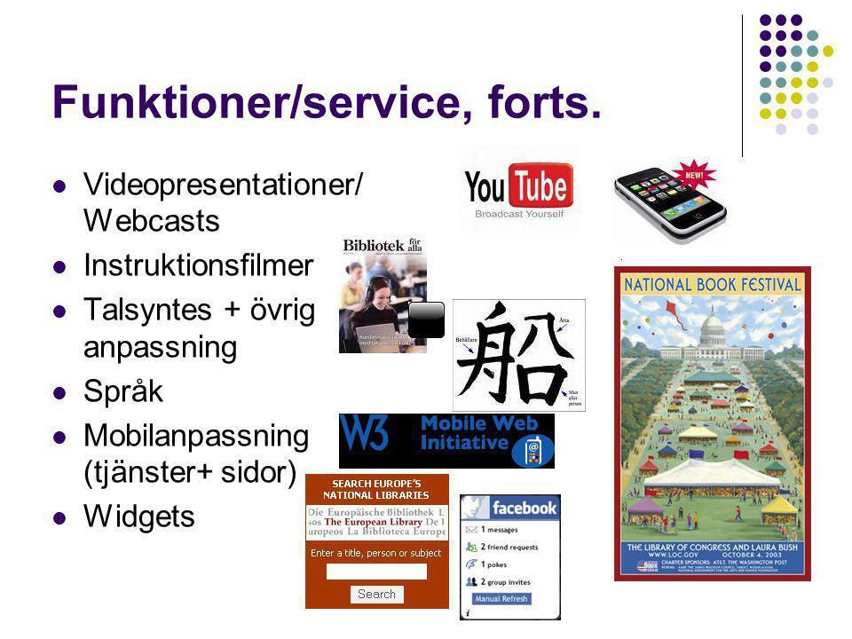 Funktioner/service, forts.
