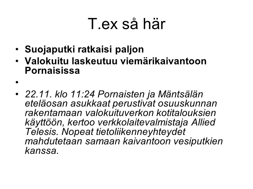 T.ex så här Suojaputki ratkaisi paljon Valokuitu laskeutuu viemärikaivantoon Pornaisissa 22.11. klo 11:24 Pornaisten ja Mäntsälän eteläosan asukkaat p