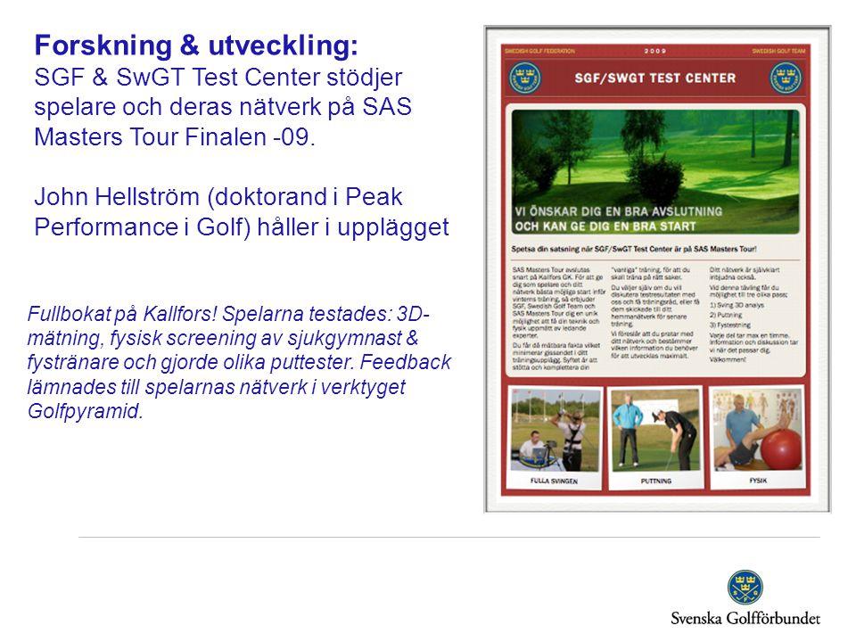 Forskning & utveckling: SGF & SwGT Test Center stödjer spelare och deras nätverk på SAS Masters Tour Finalen -09. John Hellström (doktorand i Peak Per