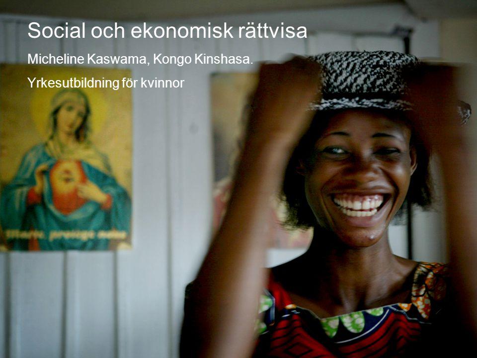 © Diakonia 12 Social och ekonomisk rättvisa Micheline Kaswama, Kongo Kinshasa. Yrkesutbildning för kvinnor