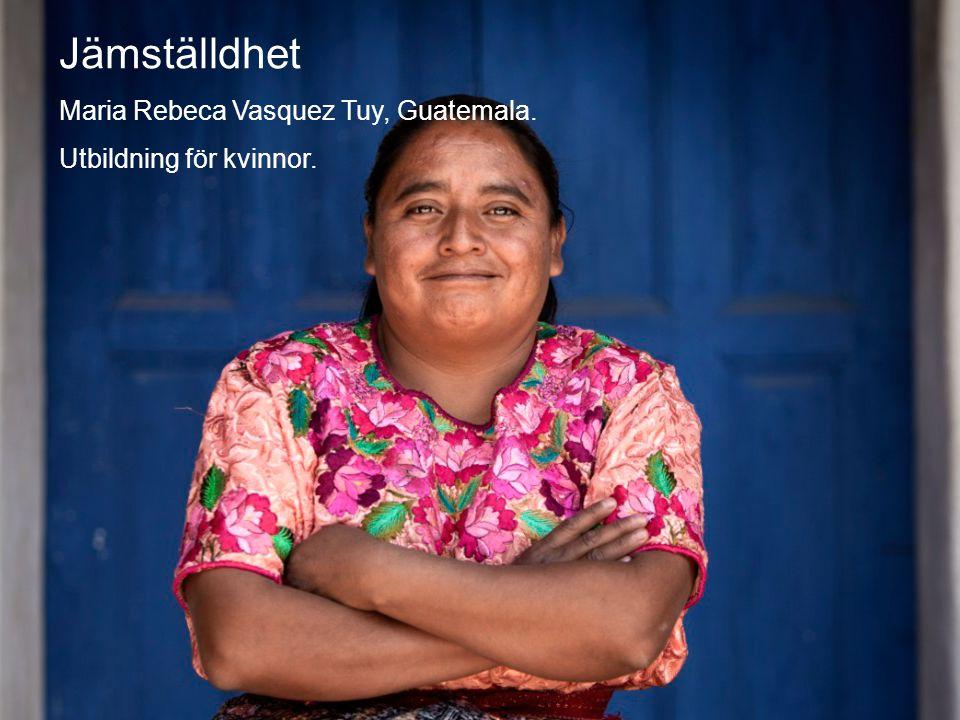 © Diakonia 15 Jämställdhet Maria Rebeca Vasquez Tuy, Guatemala. Utbildning för kvinnor.