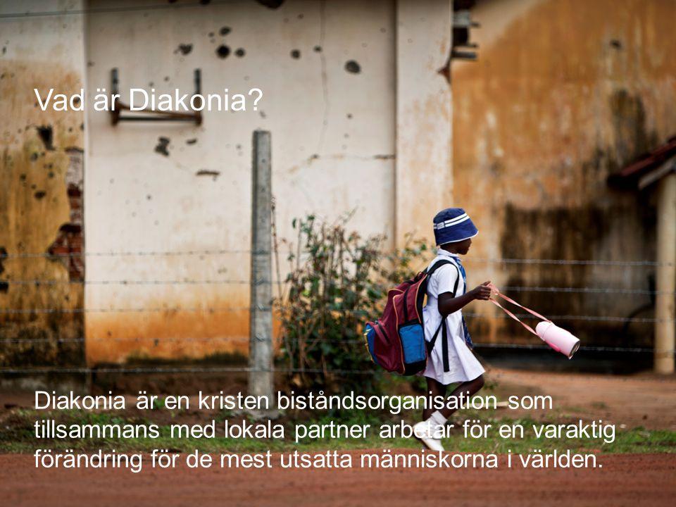 © Diakonia 3 Diakonia är en kristen biståndsorganisation som tillsammans med lokala partner arbetar för en varaktig förändring för de mest utsatta män