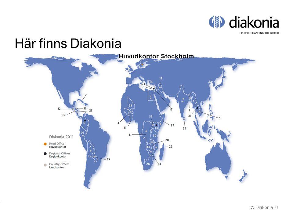 © Diakonia 6 Här finns Diakonia Huvudkontor Stockholm