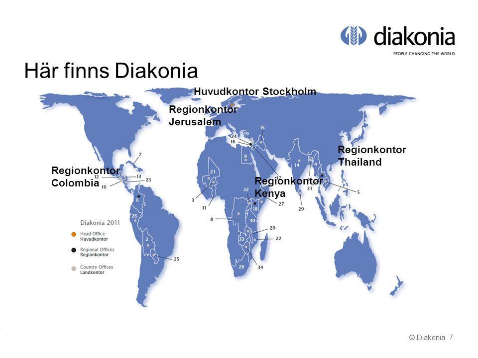 © Diakonia 7 Här finns Diakonia Regionkontor Colombia Regionkontor Jerusalem Regionkontor Kenya Regionkontor Thailand Huvudkontor Stockholm