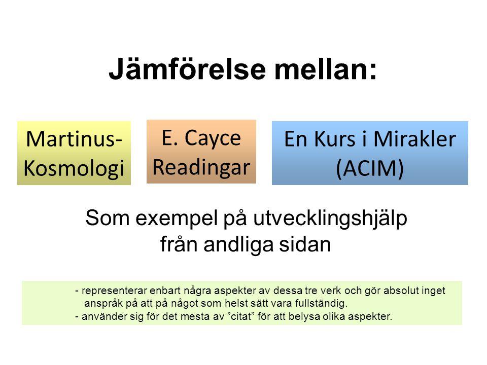 Jämförelse mellan: Som exempel på utvecklingshjälp från andliga sidan Martinus- Kosmologi E.