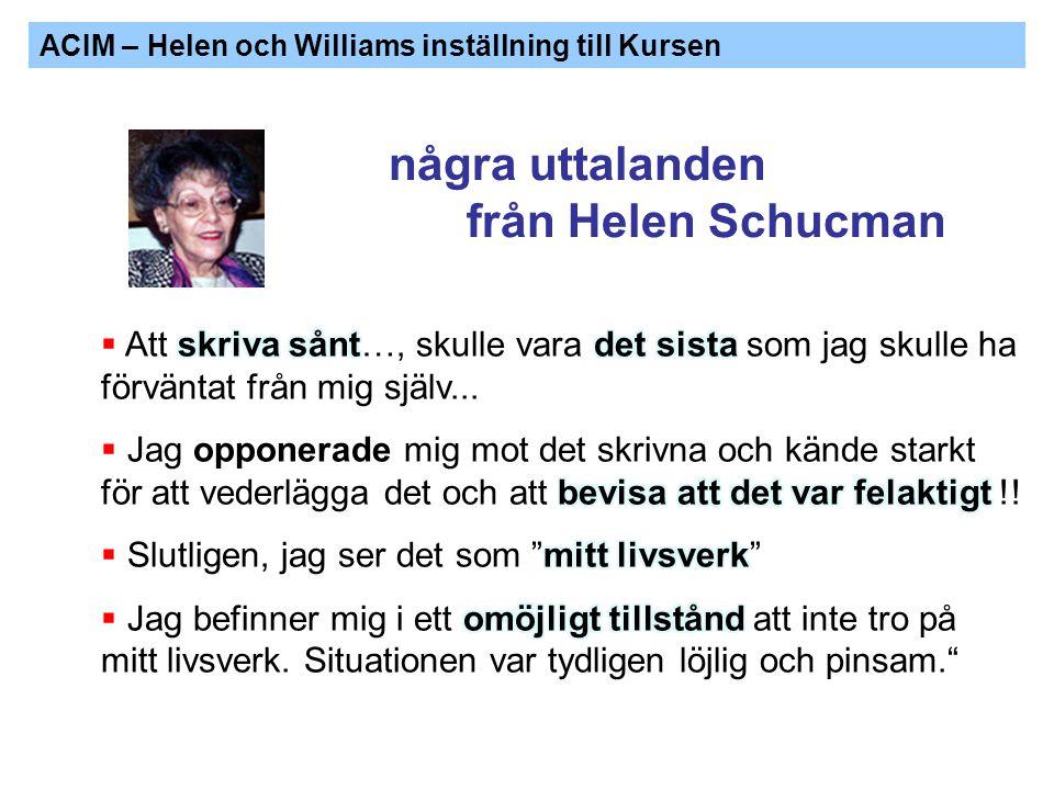 ACIM – Helen och Williams inställning till Kursen några uttalanden från Helen Schucman