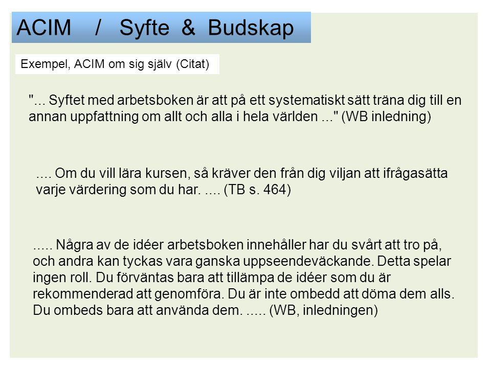 ACIM / Syfte & Budskap ...