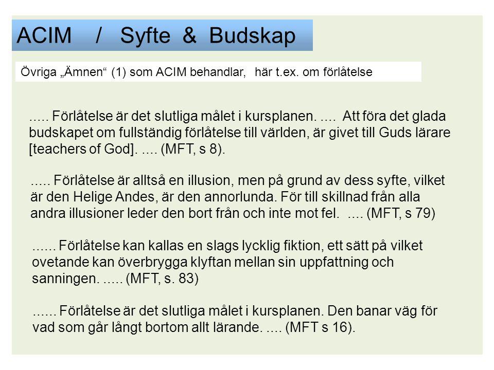 """ACIM / Syfte & Budskap Övriga """"Ämnen (1) som ACIM behandlar, här t.ex."""