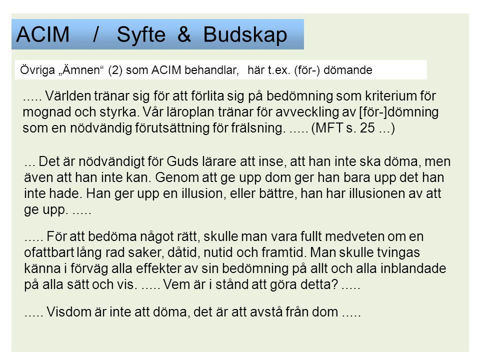 """ACIM / Syfte & Budskap Övriga """"Ämnen (2) som ACIM behandlar, här t.ex."""