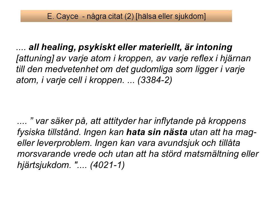 E.Cayce - några citat (2) [hälsa eller sjukdom]....