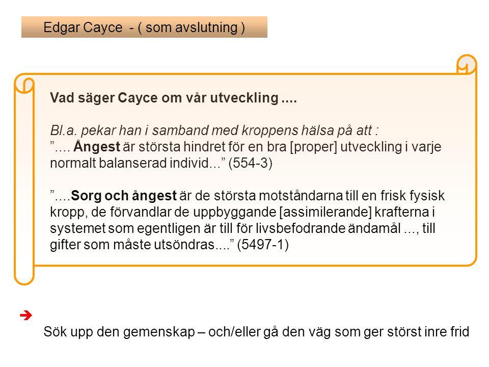 Vad säger Cayce om vår utveckling....Bl.a. pekar han i samband med kroppens hälsa på att : ....