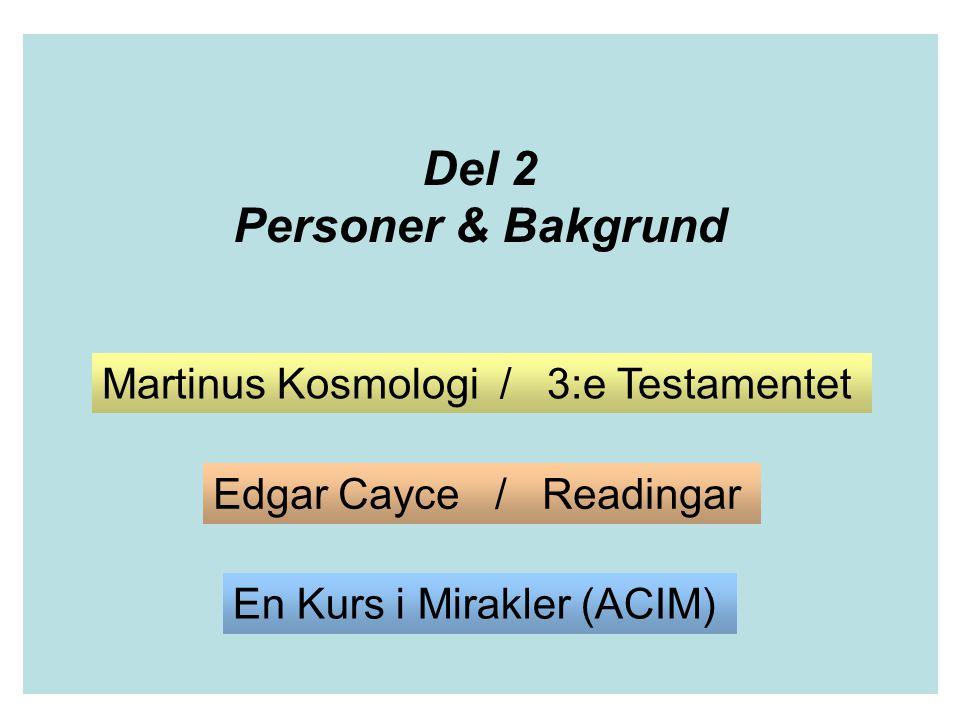 EC MK ACIM – varifrån – vart på väg - Sammanställning Martinus - KosmologiE.