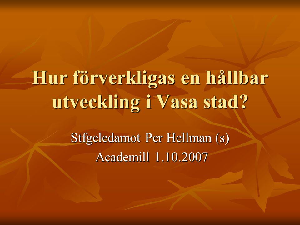 Hur förverkligas en hållbar utveckling i Vasa stad.