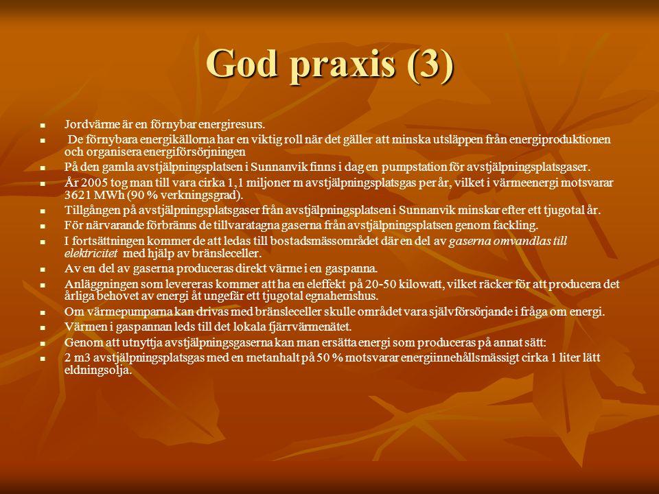 God praxis (3) Jordvärme är en förnybar energiresurs.