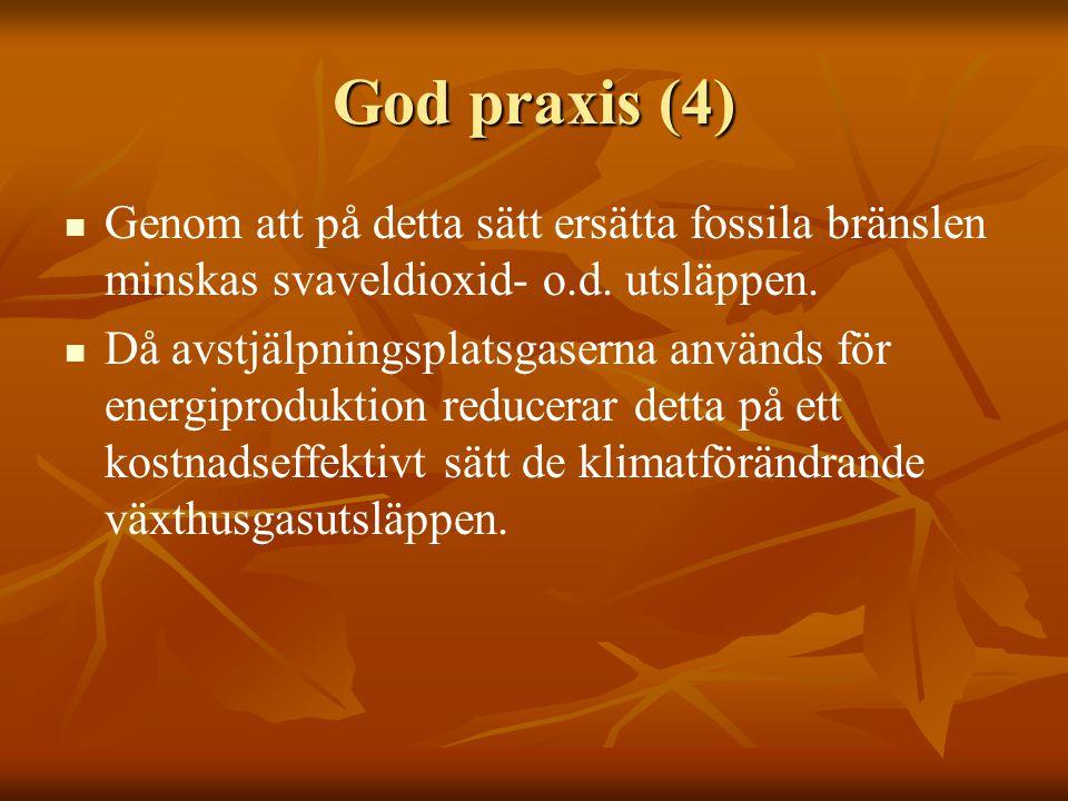 God praxis (4) Genom att på detta sätt ersätta fossila bränslen minskas svaveldioxid- o.d.