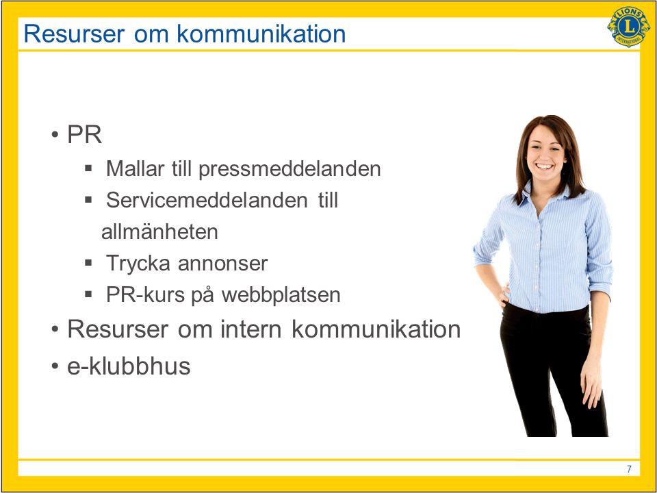 7 Resurser om kommunikation PR  Mallar till pressmeddelanden  Servicemeddelanden till allmänheten  Trycka annonser  PR-kurs på webbplatsen Resurse