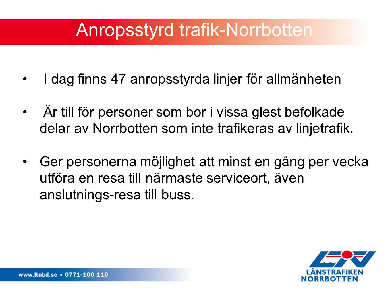 Anropsstyrd trafik-Norrbotten I dag finns 47 anropsstyrda linjer för allmänheten Är till för personer som bor i vissa glest befolkade delar av Norrbot