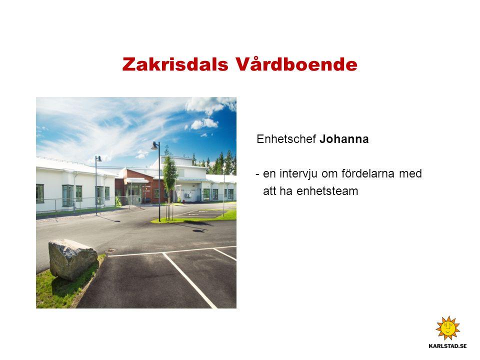Zakrisdals Vårdboende Enhetschef Johanna - en intervju om fördelarna med att ha enhetsteam