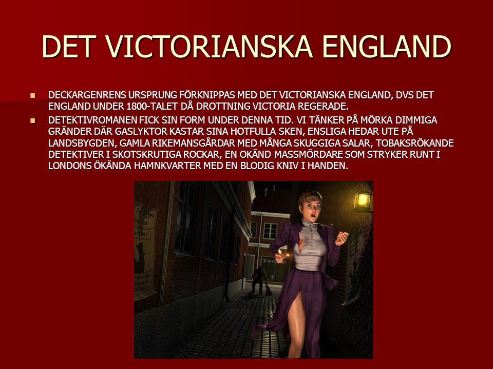 DET VICTORIANSKA ENGLAND DECKARGENRENS URSPRUNG FÖRKNIPPAS MED DET VICTORIANSKA ENGLAND, DVS DET ENGLAND UNDER 1800-TALET DÅ DROTTNING VICTORIA REGERA