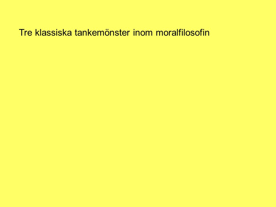 Tre klassiska tankemönster inom moralfilosofin