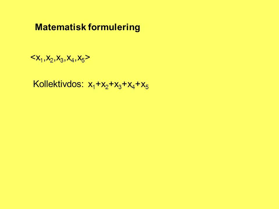 Matematisk formulering Kollektivdos: x 1 +x 2 +x 3 +x 4 +x 5