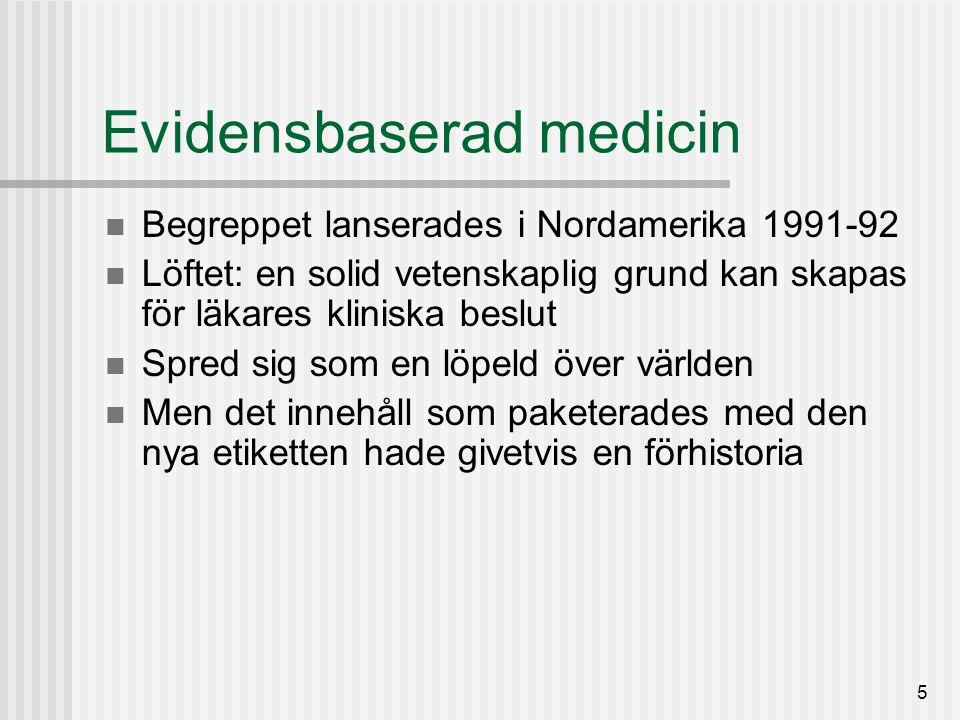 6 EBM: fyra utvecklingslinjer Resultatrörelsen The Outcomes movement Randomiserade kliniska prövningar, RCTs The gold standard Klinisk epidemiologi / critical appraisal McMaster-universitet, Kanada Termen EBM Metaanalys / systematiska översikter The Cochrane Collaboration