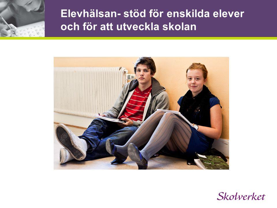 Elevhälsan- stöd för enskilda elever och för att utveckla skolan