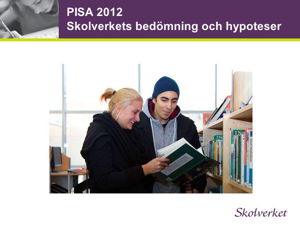 PISA 2012 Skolverkets bedömning och hypoteser