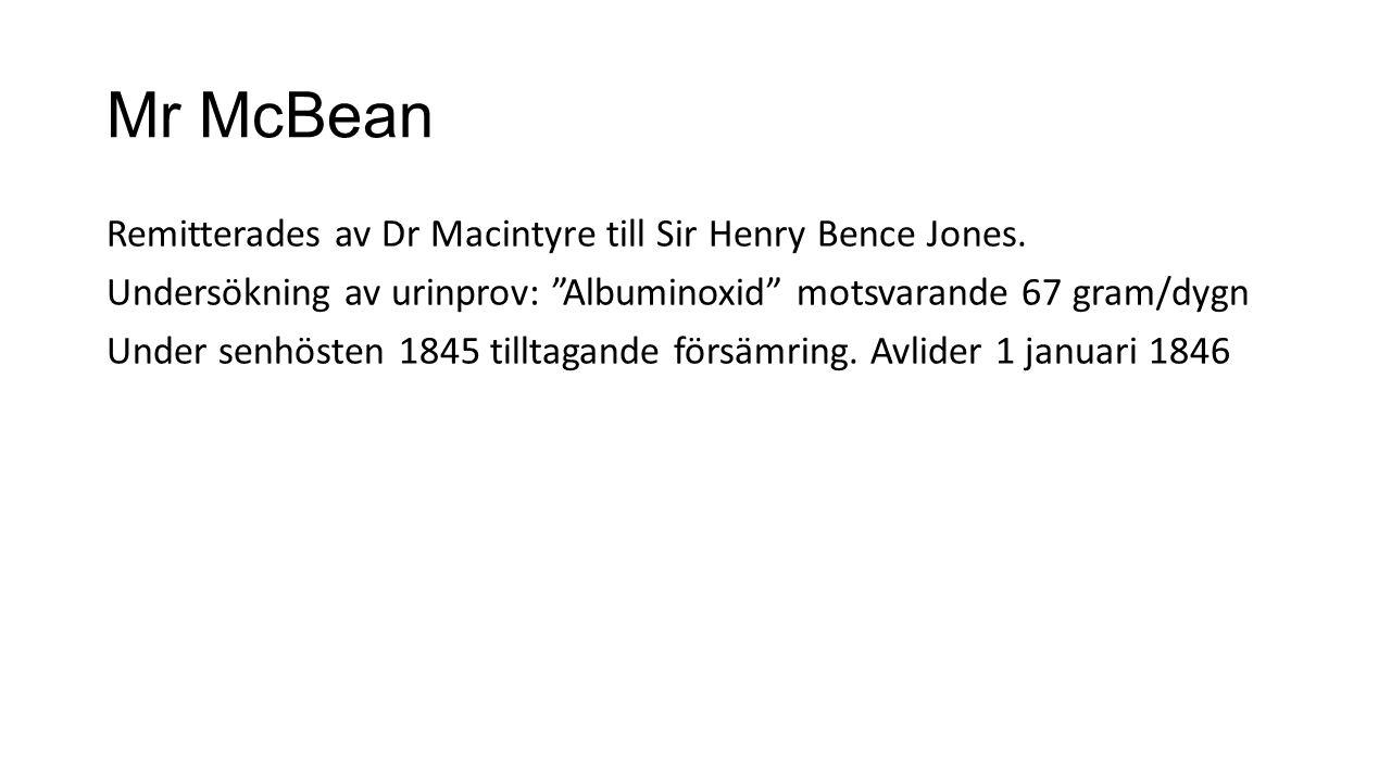 Mr McBean - Obduktionsfynd Revben, sternum och kotor mjuka och sköra, easily cut by the knife .