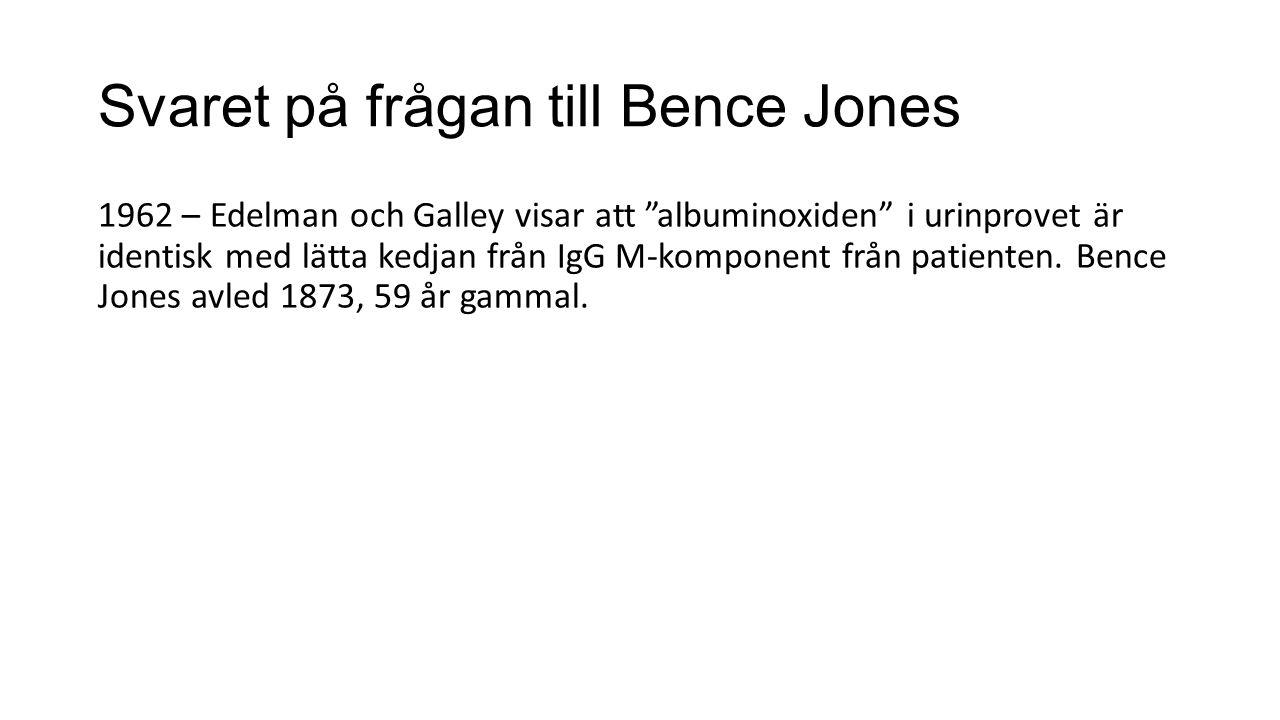 """Svaret på frågan till Bence Jones 1962 – Edelman och Galley visar att """"albuminoxiden"""" i urinprovet är identisk med lätta kedjan från IgG M-komponent f"""
