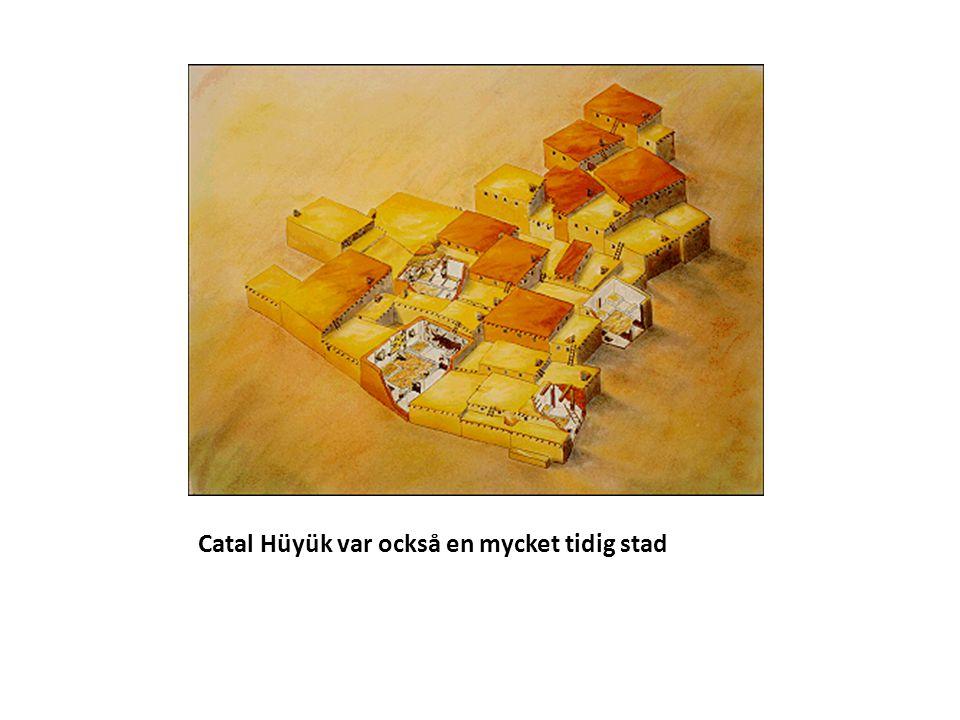 Catal Hüyük låg i Turkiet och även den vid en flod.