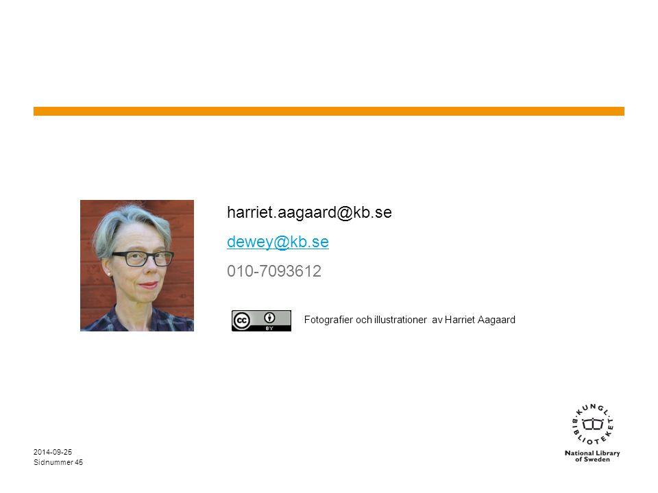 Sidnummer harriet.aagaard@kb.se dewey@kb.se 010-7093612 2014-09-25 45 Fotografier och illustrationer av Harriet Aagaard