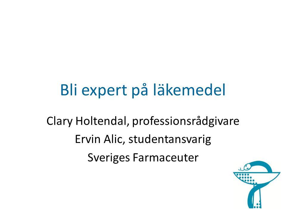 Bli expert på läkemedel Clary Holtendal, professionsrådgivare Ervin Alic, studentansvarig Sveriges Farmaceuter