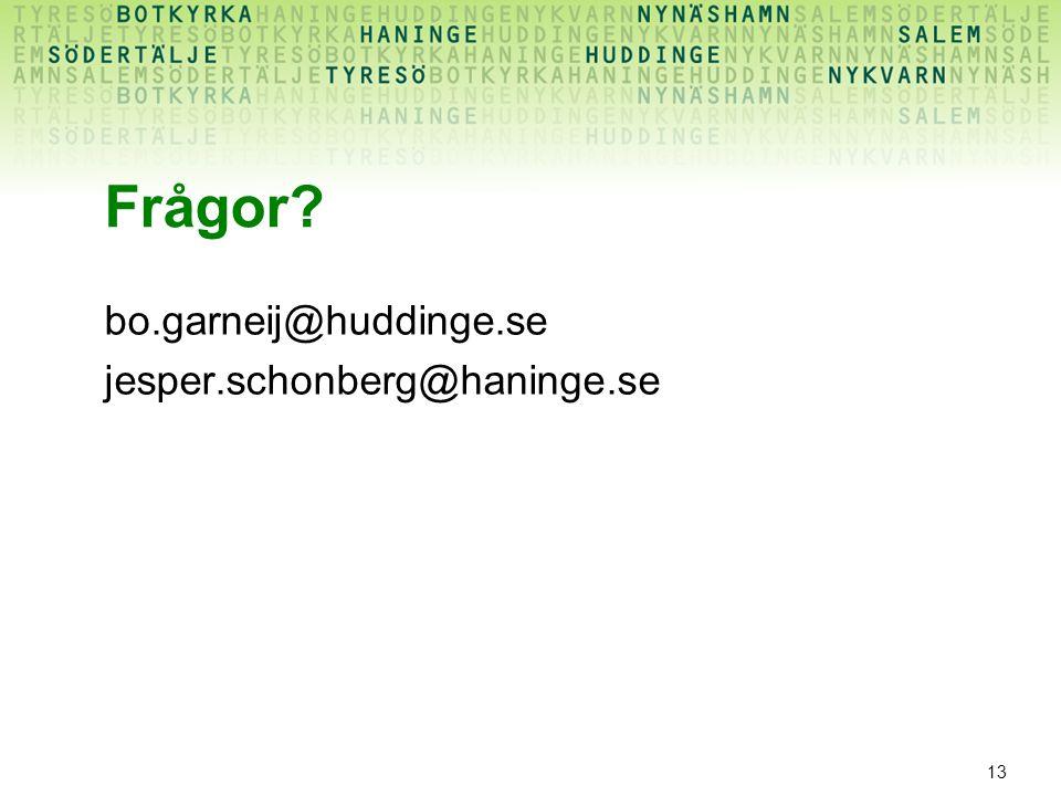 13 Frågor? bo.garneij@huddinge.se jesper.schonberg@haninge.se