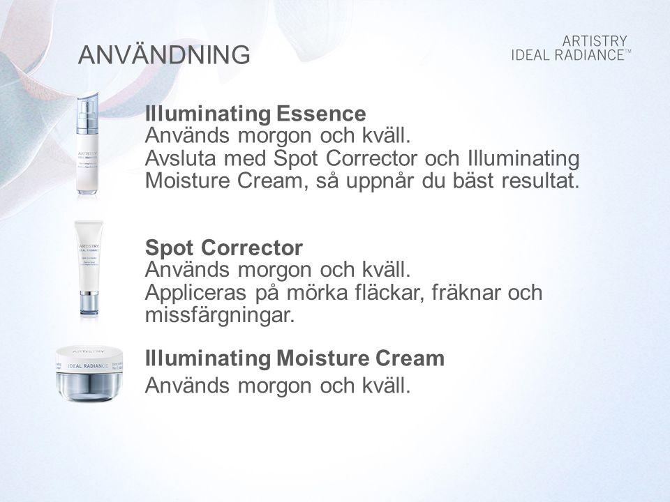 ANVÄNDNING Illuminating Essence Används morgon och kväll.