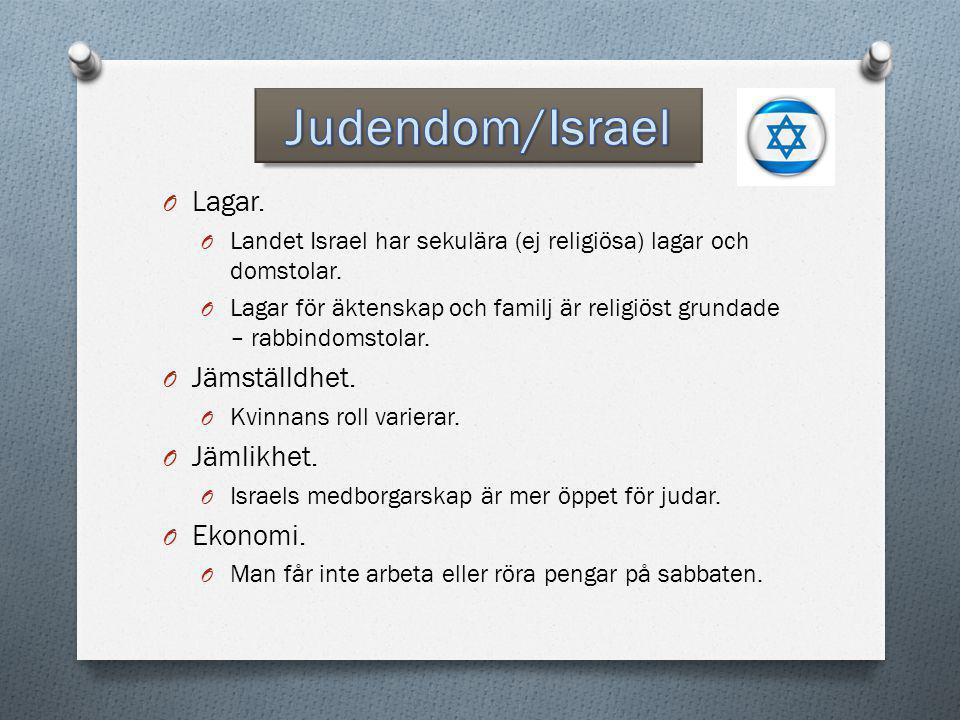 O Lagar. O Landet Israel har sekulära (ej religiösa) lagar och domstolar. O Lagar för äktenskap och familj är religiöst grundade – rabbindomstolar. O