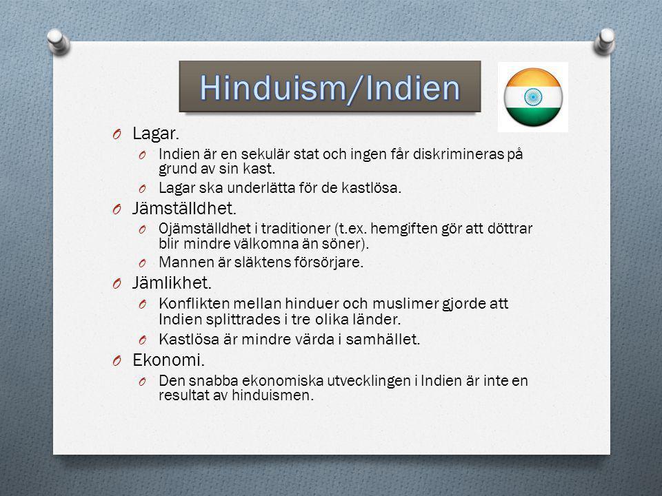 O Lagar. O Indien är en sekulär stat och ingen får diskrimineras på grund av sin kast. O Lagar ska underlätta för de kastlösa. O Jämställdhet. O Ojäms