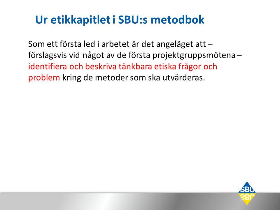 Etiska aspekter av den utvärderade interventionen Utgått ifrån lista som använts i Västra Götalands regionen Stämt av mot Hofmanns lista (2005), EUnetHTA:s lista, INAHTA m.fl.
