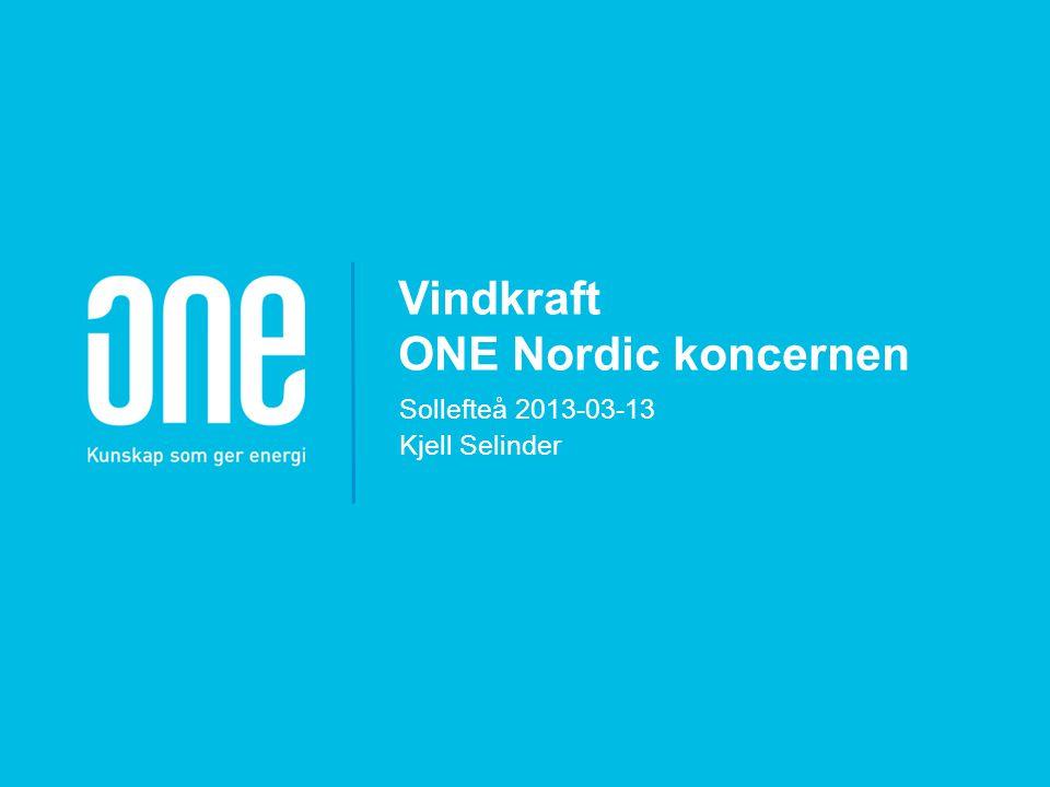 Vindkraft ONE Nordic koncernen Sollefteå 2013-03-13 Kjell Selinder