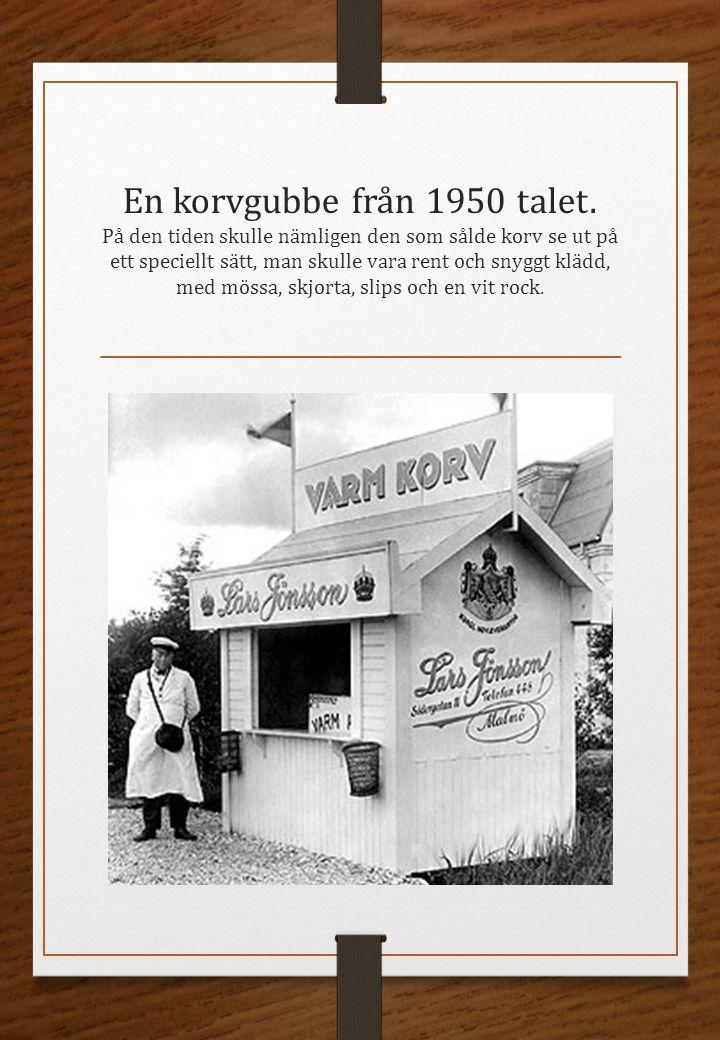En korvgubbe från 1950 talet. På den tiden skulle nämligen den som sålde korv se ut på ett speciellt sätt, man skulle vara rent och snyggt klädd, med