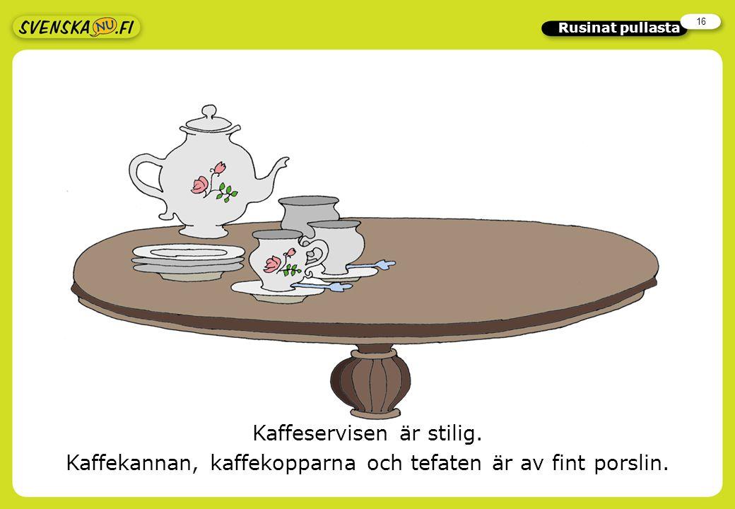 16 Rusinat pullasta Kaffeservisen är stilig.