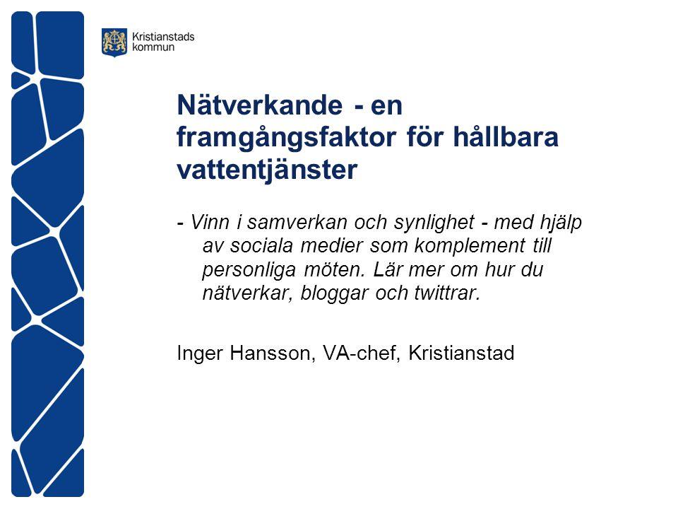 Nätverkande - en framgångsfaktor för hållbara vattentjänster - Vinn i samverkan och synlighet - med hjälp av sociala medier som komplement till personliga möten.