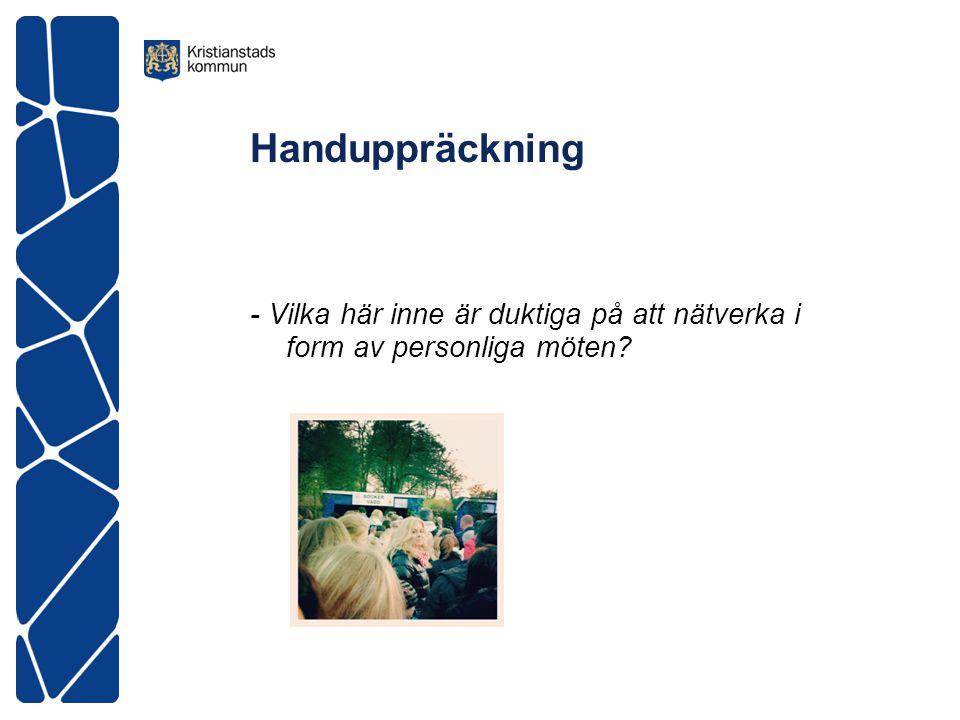 Handuppräckning - Vilka här inne är duktiga på att nätverka i form av personliga möten
