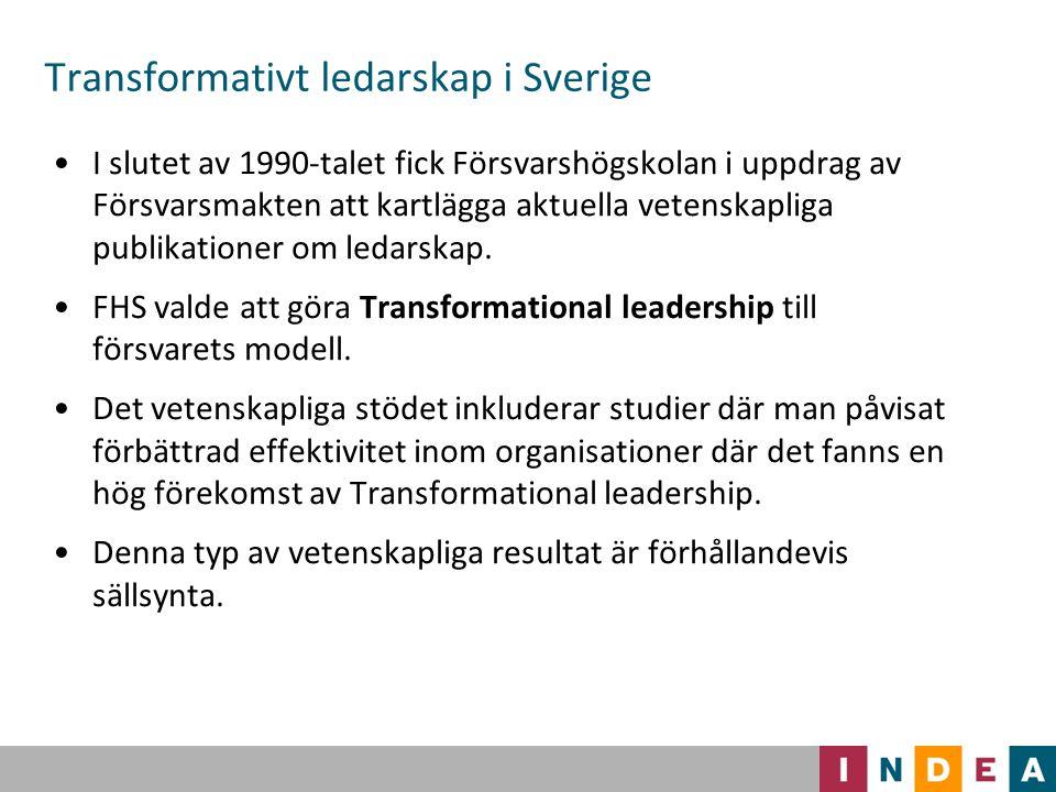 Transformativt ledarskap i Sverige I slutet av 1990-talet fick Försvarshögskolan i uppdrag av Försvarsmakten att kartlägga aktuella vetenskapliga publ