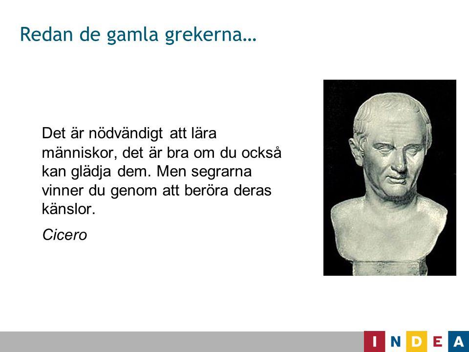 Redan de gamla grekerna… Det är nödvändigt att lära människor, det är bra om du också kan glädja dem. Men segrarna vinner du genom att beröra deras kä