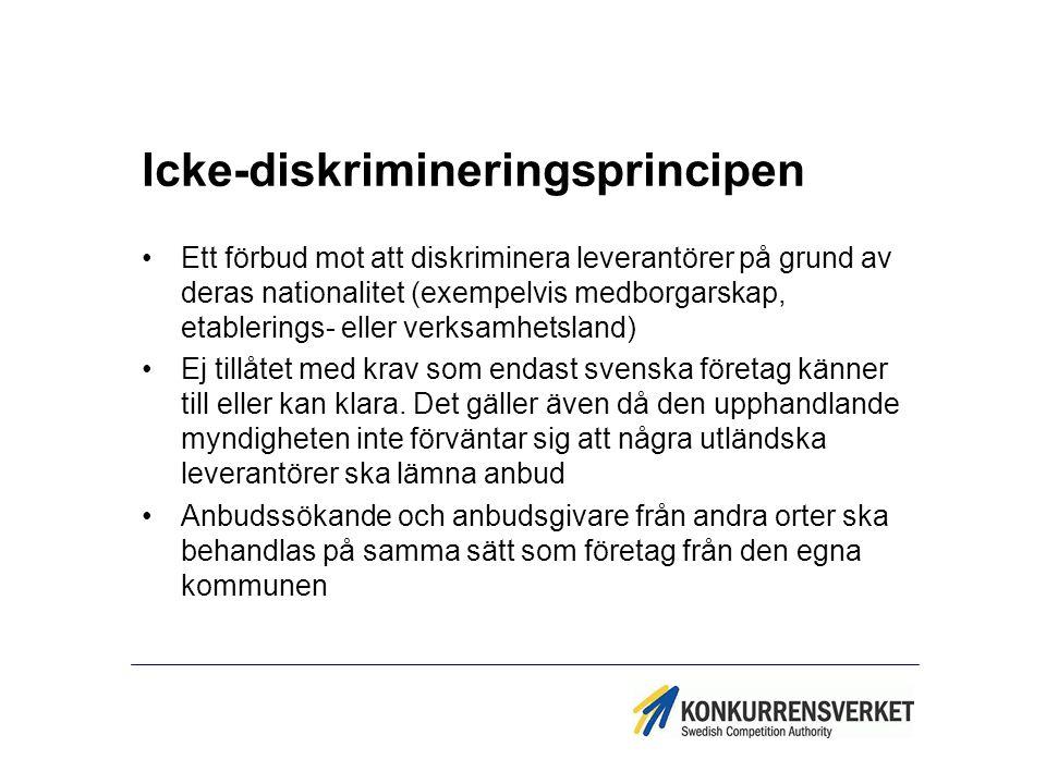 Icke-diskrimineringsprincipen Ett förbud mot att diskriminera leverantörer på grund av deras nationalitet (exempelvis medborgarskap, etablerings- elle