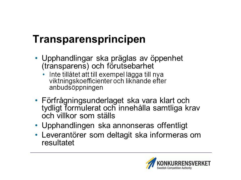 Transparensprincipen Upphandlingar ska präglas av öppenhet (transparens) och förutsebarhet Inte tillåtet att till exempel lägga till nya viktningskoef