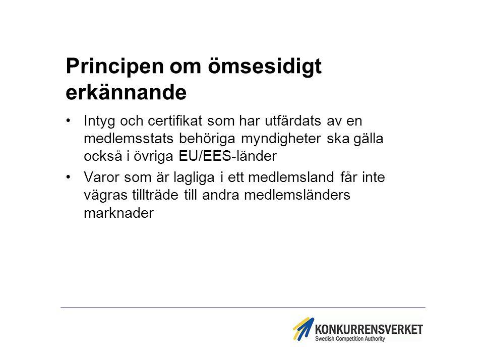 Principen om ömsesidigt erkännande Intyg och certifikat som har utfärdats av en medlemsstats behöriga myndigheter ska gälla också i övriga EU/EES-länd